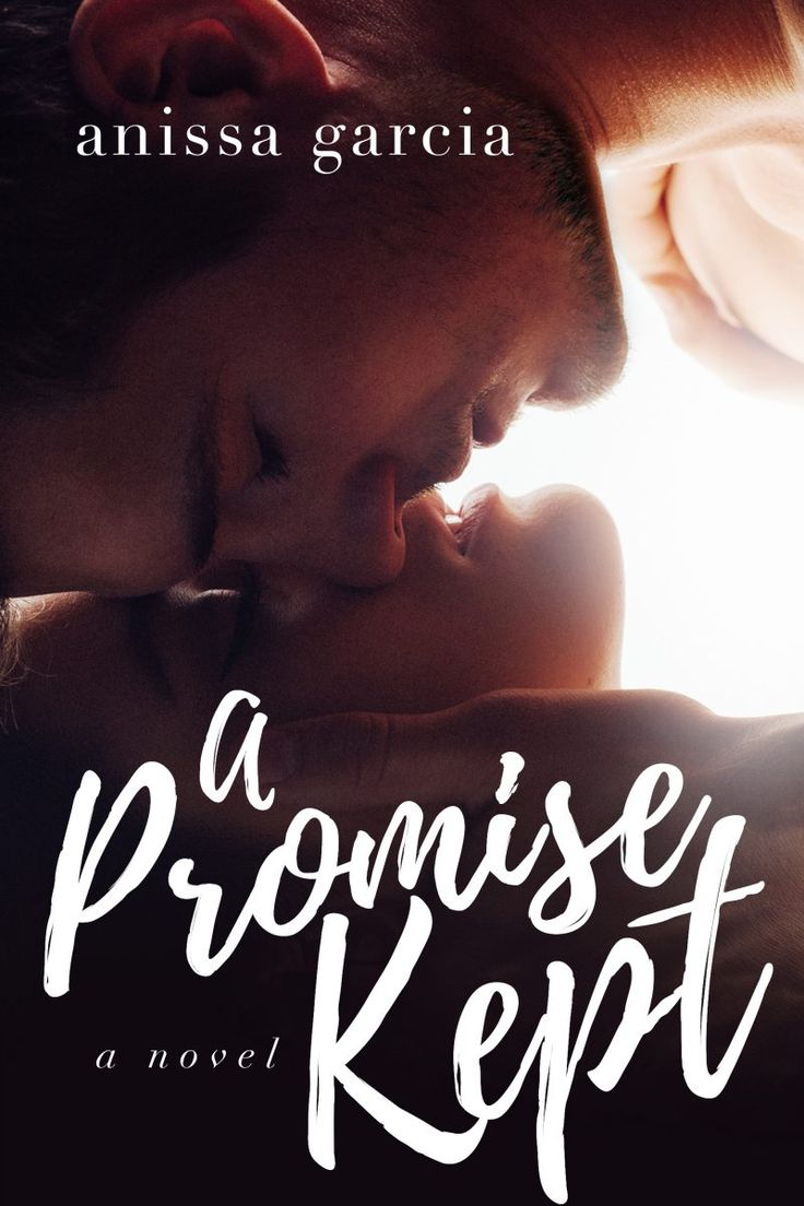 A Promise Kept By Anissa Garcia  Release Date June 6, 2016  Genres: