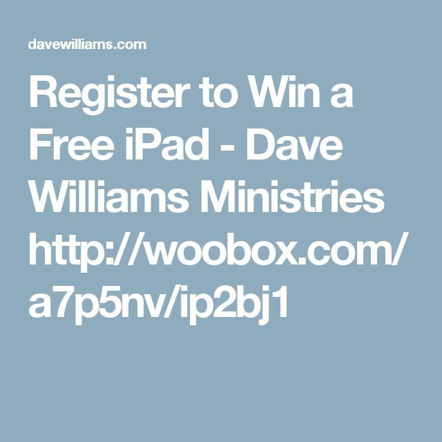 Register to Win a Free iPad - Dave Williams Ministries    http://woobox.com/a7p5nv/ip2bj1