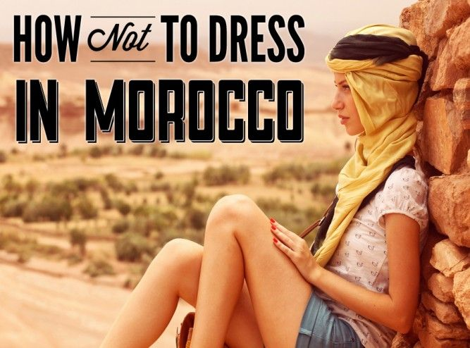 What's appropriate to wear in Morocco