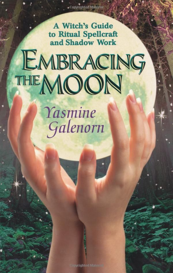 """Witch Library:  #Witch #Library ~ """"Embracing the Moon: A Witch's Guide to Rituals, Spellcraft and Shadow Work,"""" by Yasmine Galenorn."""