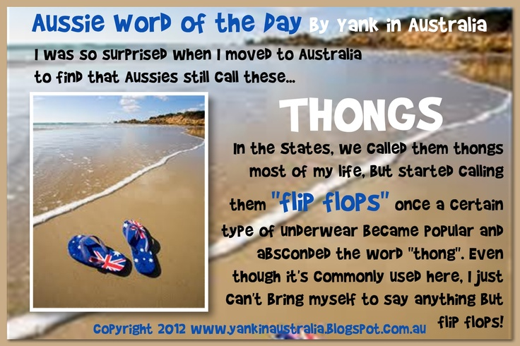 AUSSIE WORD OF THE DAY:  I was so surprised when I moved to Australia to find that Aussies still call these...thongs! #yankinaustralia #australia
