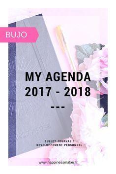 My agenda 2017 2018 un Bullet journal pour débutants - agenda scolaire carnet de développement personnel suivi des anniversaires trackers collections index coloriages anti-stress