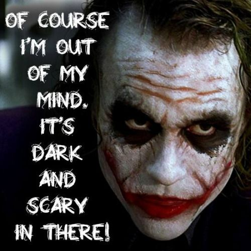Quality quote, joker's I don't know for sure