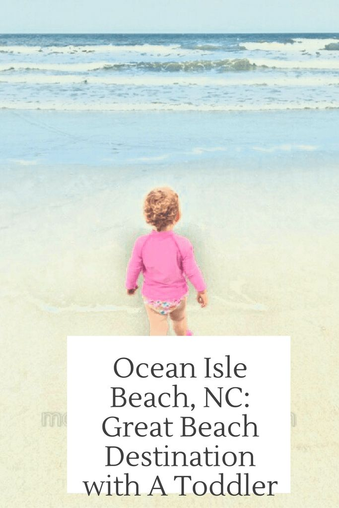 Ocean Isle Beach, NC: Great Beach Vacation Destination with a Toddler…