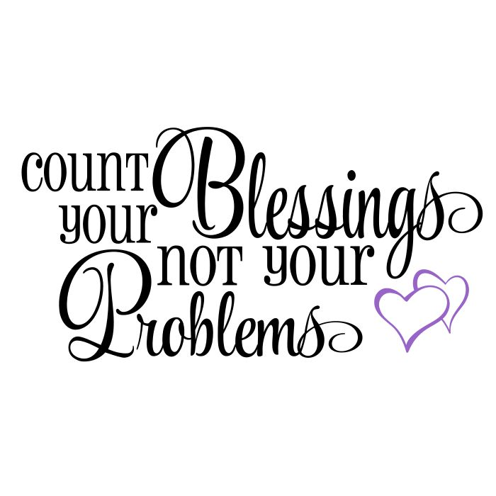 Count Your Blessings Not Your Problems - Word Art SVG - Tidbits and Tinkerings