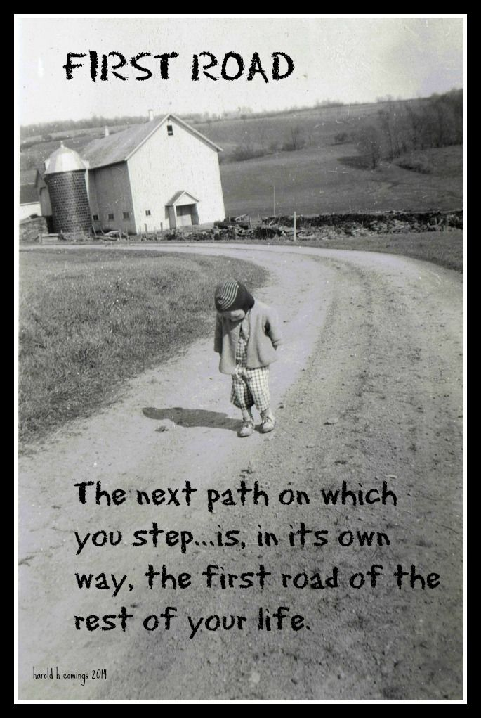 Ponder this, also, when you watch your little one toddle on ahead. Parenthood and friendships launch people forward on their road.