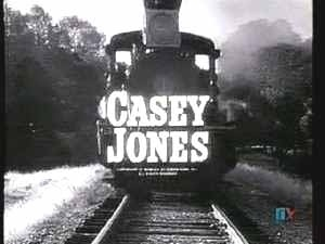 Casey Jones steamin' and a rollin' -yep, they don't make tv like this any more . .