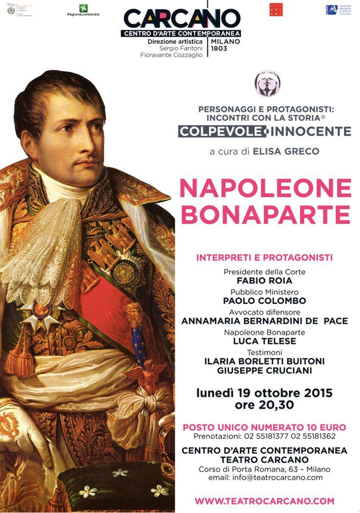 Personaggi e protagonisti: incontri con la storia: NAPOLEONE BONAPARTE Teatro #Carcano lunedì 19 ottobre 2015