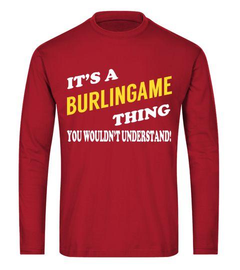 Its a BURLINGAME Thing - Name Shirts curling t shirt,usa curling shirt,curling sport t shirt,curling shirt,