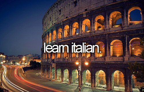 learn Italian.... would love to learn before my trip to Italy this summer, but since that's next month, I'm running out of time. ;)