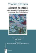 Escritos políticos : Declaración de Independencia, Autobiografía, Epistolario ... / Thomas Jefferson. - Madrid : Tecnos, 2014