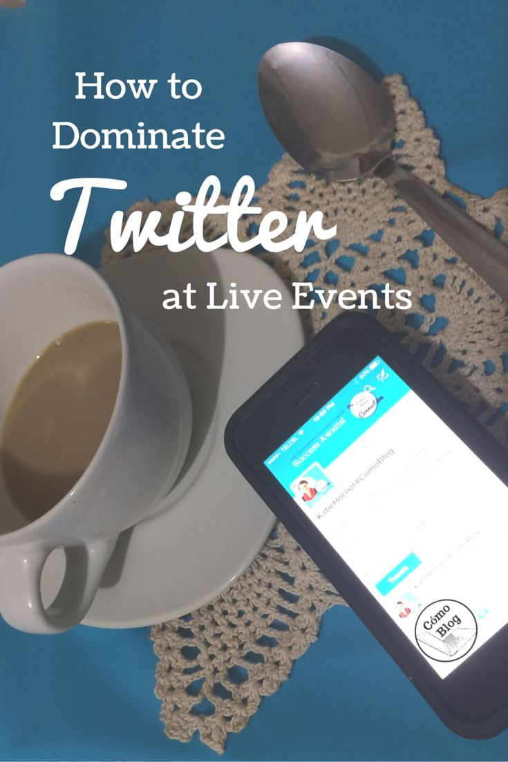 Dominate Twitter at Live Events,  important tips for every conference attendee via ComoBlog.com