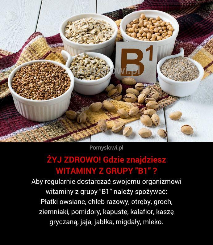 """Aby regularnie dostarczać swojemu organizmowi witaminy z grupy """"B1"""" należy spożywać: Płatki owsiane, chleb razowy, otręby, groch, ziemniaki, pomidory, kapustę, ..."""