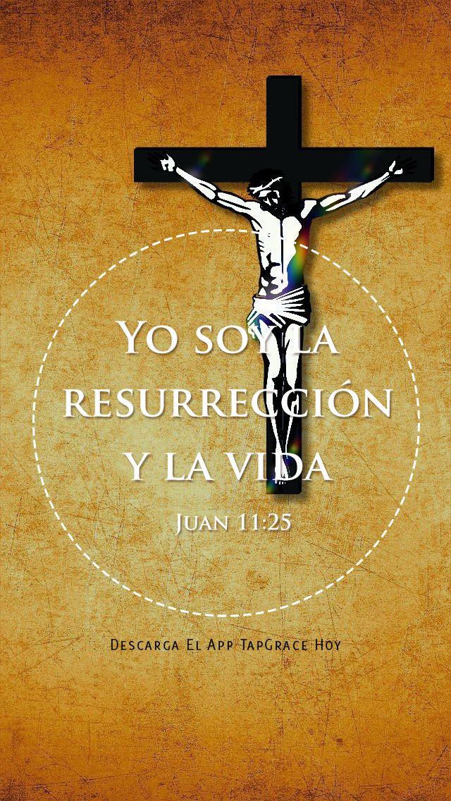 Yo soy la resurrección y la vida Juan 11:25