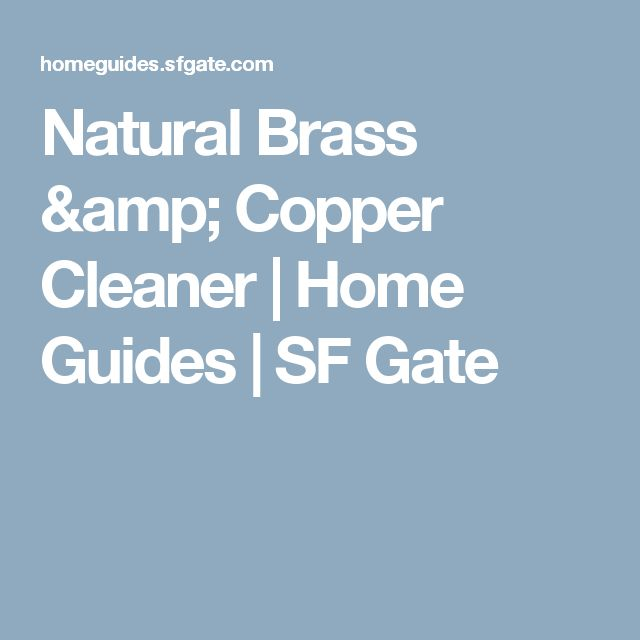 Natural Brass & Copper Cleaner | Home Guides | SF Gate