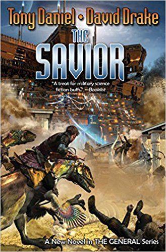 The Savior by Tony Daniel & David Drake (Baen Books 2015)