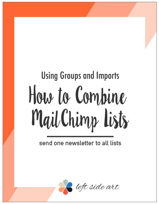 How to Use Groups and Imports to Combine MailChimp Lists — left side art