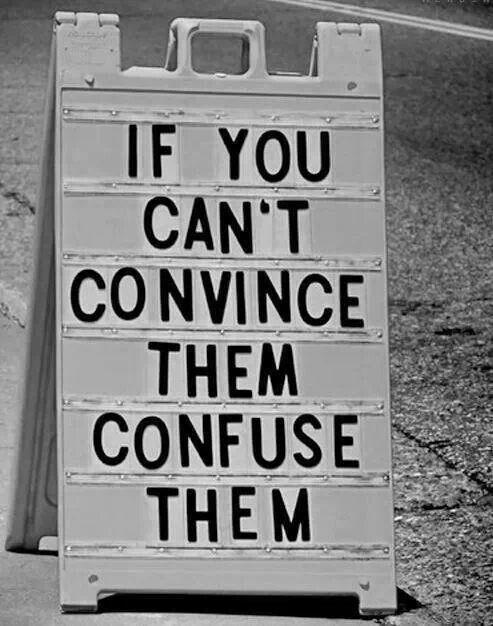 Confuse them.: Manipulation 101