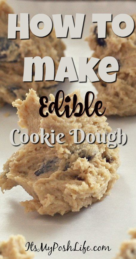 Love this idea--How to Make Edible Cookie Dough http://poshonabudget.com/2017/01/how-to-make-edible-cookie-dough.html @poshonabudget