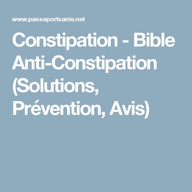 Constipation - Bible Anti-Constipation (Solutions, Prévention, Avis)
