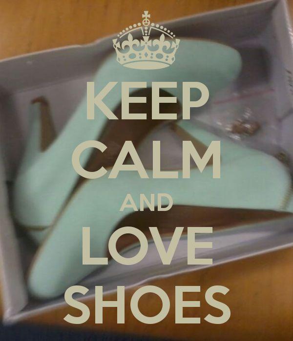 Keep Calm   Love Shoes
