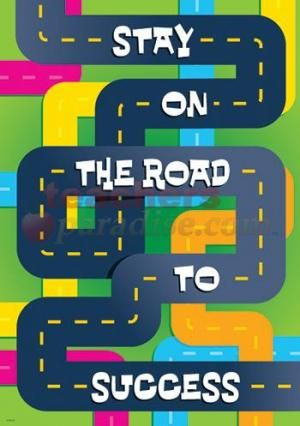Stay On The Road To Success Poster from TeachersParadise.com | Teacher Supplies and School Supplies