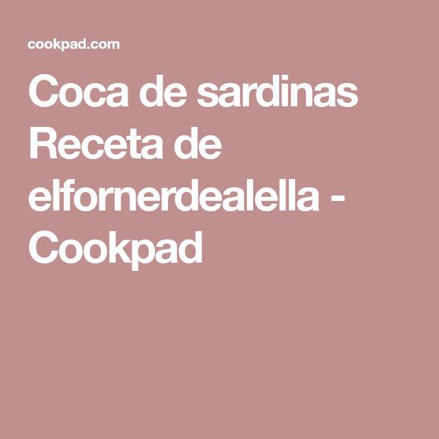 Coca de sardinas Receta de elfornerdealella - Cookpad