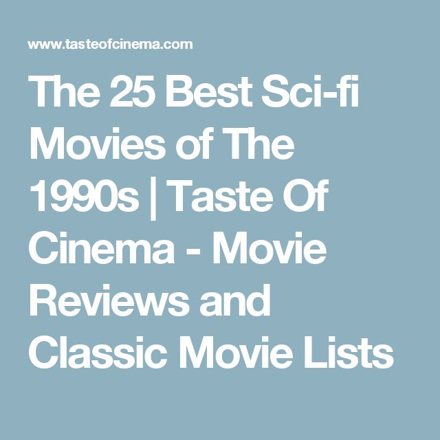 The 25 Best Sci-fi Movies of The 1990s | Taste Of Cinema - Movie Reviews and Classic Movie Lists