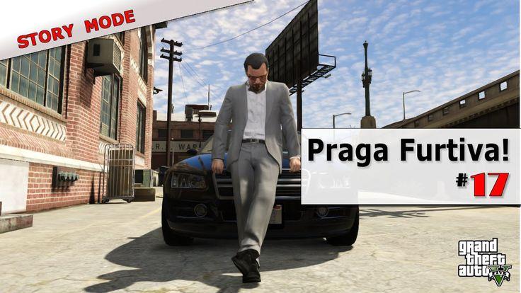 Grand Theft Auto V|GTA V Ep #17 Modo História:Praga Furtiva!