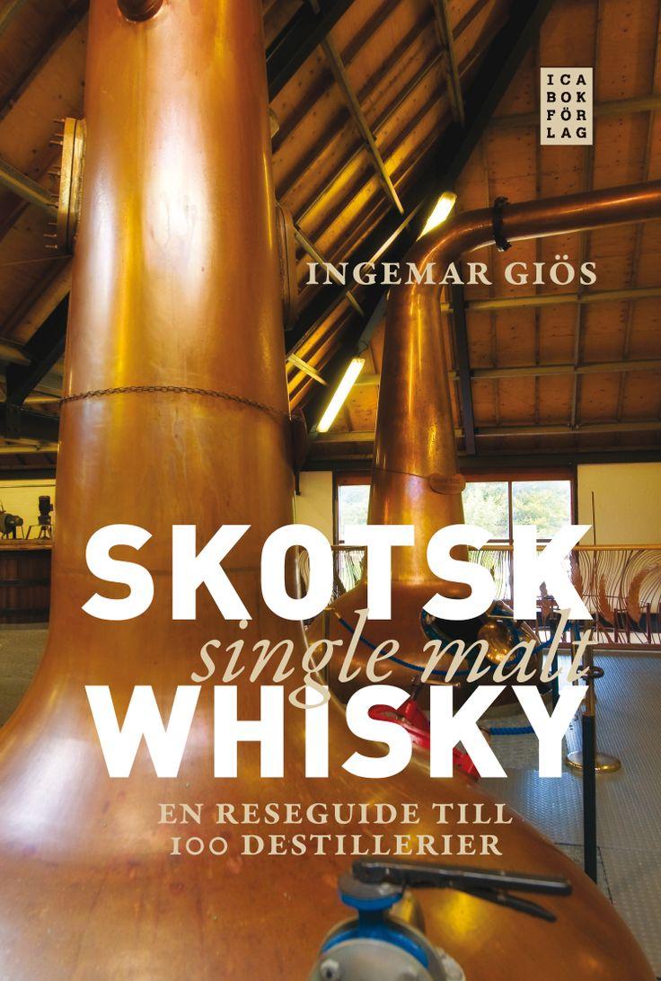 Skotsk single malt whisky – En reseguide till 100 destillerier Av Ingemar Giös Utkommer maj