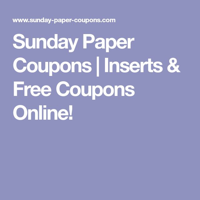 Sunday Paper Coupons | Inserts & Free Coupons Online!