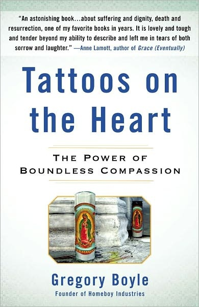 Tattoos on the Heart. Beautiful book. Will be giving this as gifts to people this year.