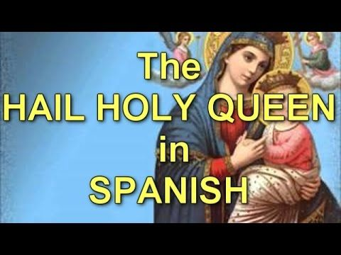 """The """"Hail Holy Queen"""" in Spanish (slow to fast)"""