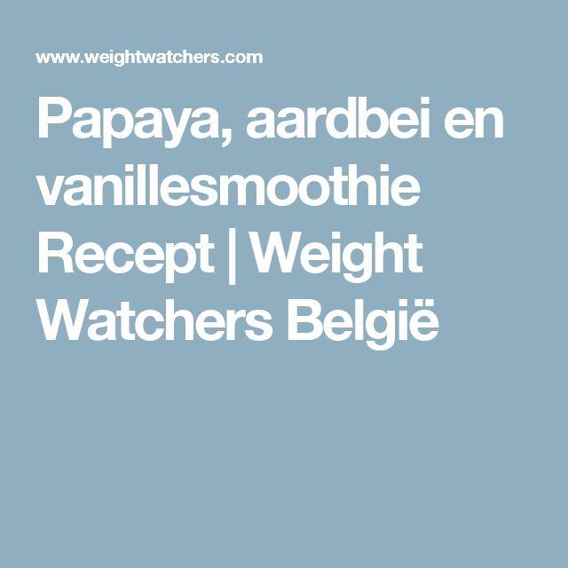 Papaya, aardbei en vanillesmoothie Recept | Weight Watchers België