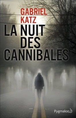 Découvrez La Nuit des Cannibales de Gabriel Katz sur Booknode, la communauté du livre