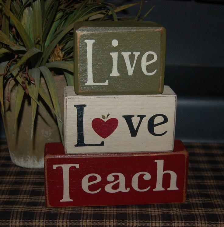 Live Love TEACH Teacher Appreciation End Of School Year Teacher Gift Primitive Word Blocks Sign Distressed Stacking Shelf Blocks Home Decor. $26.95, via Etsy.