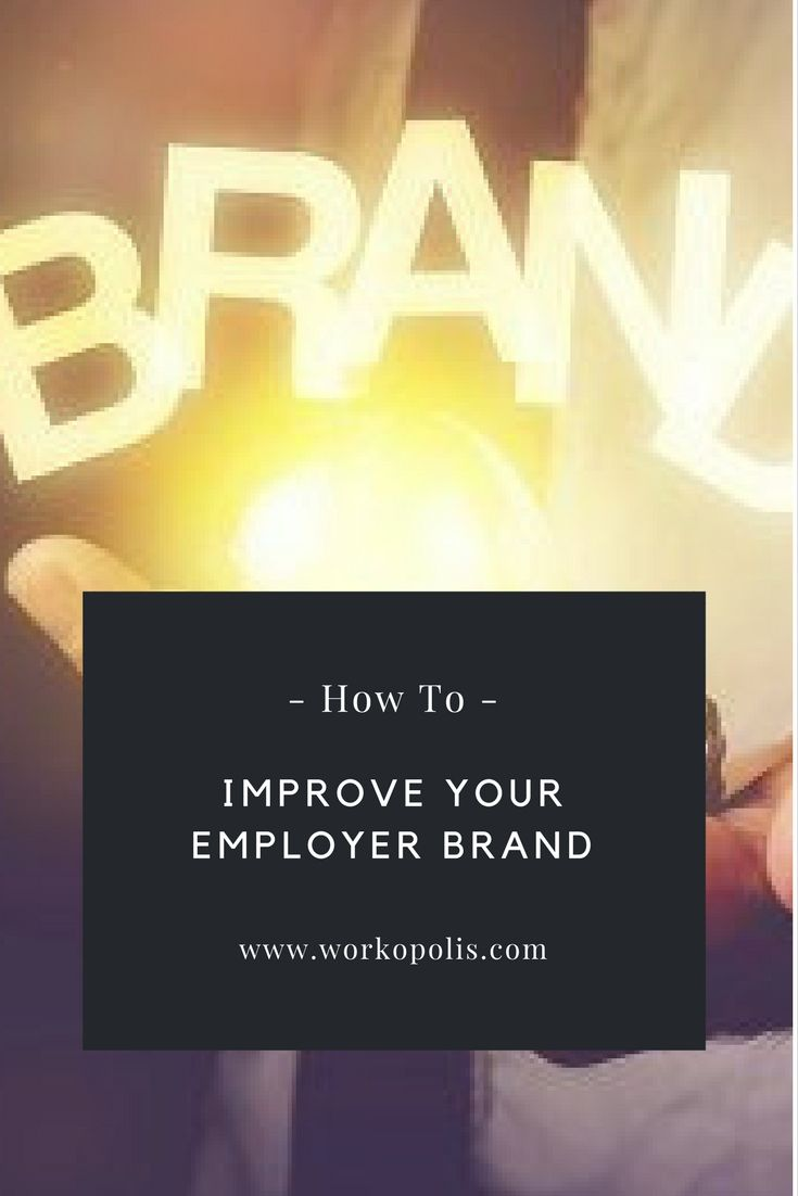 Here are the best ways for you to improve your employer brand