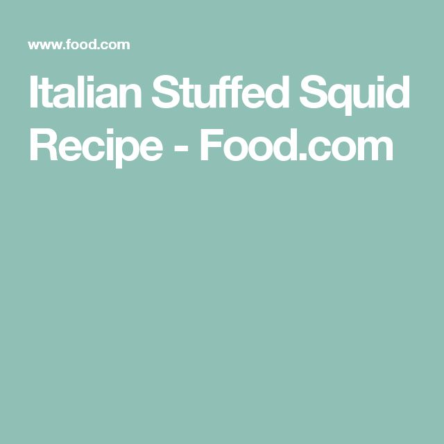Italian Stuffed Squid Recipe - Food.com