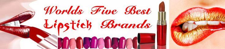 Top Five Best Lipstick Brands in the World | Bloomingtrenz.com