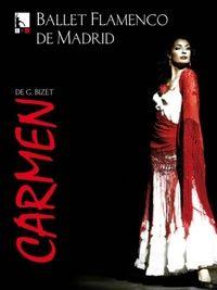 CARMEN DE BIZET; BALLET FLAMENCO DE MADRID