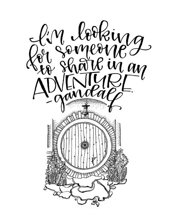 """I'm looking for someone to share in an adventure"" - Gandalf (The Hobbit)  Printable Art"