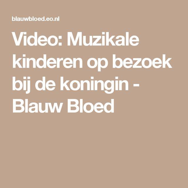 Video: Muzikale kinderen op bezoek bij de koningin - Blauw Bloed