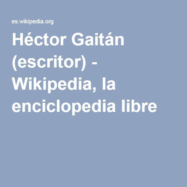 Héctor Gaitán (escritor) - Wikipedia, la enciclopedia libre