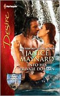 Online Read!!  Desire:  INTO HIS PRIVATE DOMAIN by Janice Maynard  #Desire, #Harlequin, #Romance, #books, #read, #women, #publishing