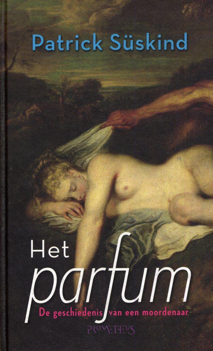 Patrick Süskind - Het parfum. Een van mijn favorieten!