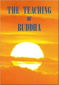 The Teaching of Buddha is a collection of writings on the essence of Buddhism, selected and edited from the vast Buddhist canon, presented in a concise, easy-to-read, and nonsectarian format. It also includes a brief history of Buddhism, a listing of the source texts, a glossary of Sanskrit terms, and an index.