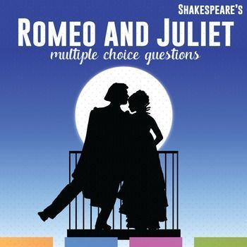 Romeo and Juliet Multiple Choice Quizzes. Use the quizzes as a review, as a discussion starter, or as part of the final test.