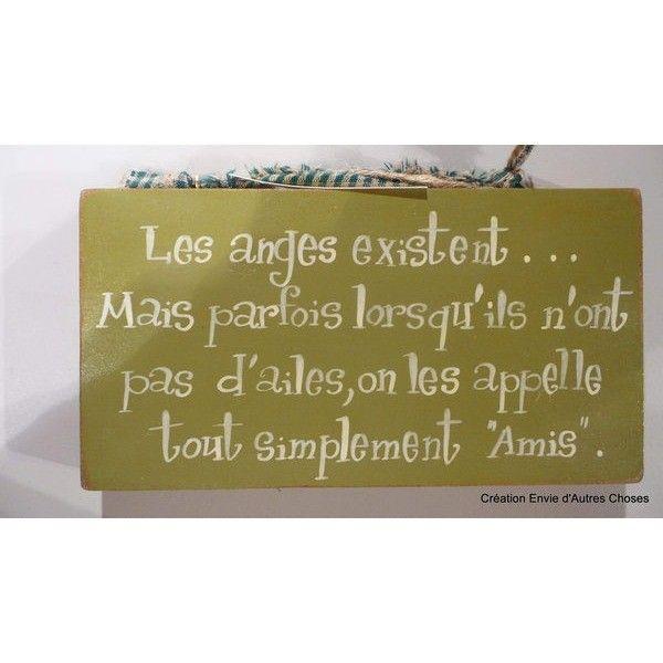 Les anges existent...mais parfois lorsqu'ils n'ont pas d'ailes, on les appelle tout simplement ''amis''.
