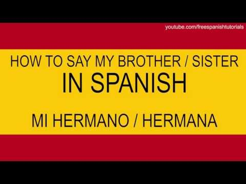 How to say my brother- sister - hermano-  hermana in Spanish tutorial