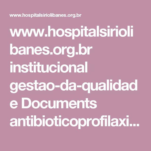 www.hospitalsiriolibanes.org.br institucional gestao-da-qualidade Documents antibioticoprofilaxia-paciente-cirurgico.pdf